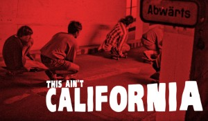 THIS AIN'T CALIFORNIA – movie