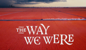 THE WAY WE WERE – feature